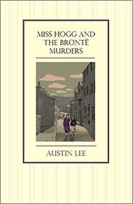 Miss Hogg and the Brontë murders Mhatbm